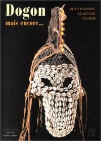 Dogon, mais encore... Objets d'Afrique, collection d'Europe