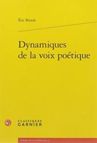 Dynamiques de la voix poétique