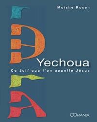 Yechoua. Ce Juif que l'on appelle Jésus