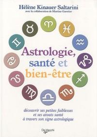 Astrologie, santé et bien-être : Découvrir ses petites faiblesses et ses atouts santé à travers son signe astrologique