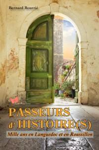 PASSEURS D'HISTOIRE(S) Mille ans en Languedoc et en Roussillon
