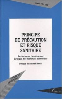 Principe de précaution et risque sanitaire. Recherche sur l'encadrement juridique de l'incertitude scientifique