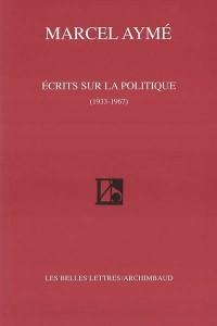 Ecrits sur la politique (1933-1967)