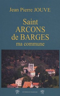 Saint Arcons de Barges : Ma commune