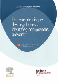 Facteurs de risque des psychoses : Identifier, comprendre, prévenir