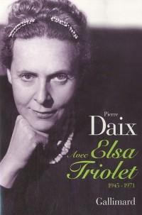 Avec Elsa Triolet: (1945-1971)