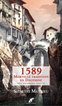 1589 Mortelle Tradition en Dauphiné