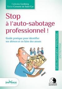 Stop à l'auto-sabotage professionnel ! Guide pratique pour identifier ses drivers et en faire des atouts