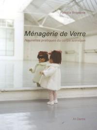 Ménagerie de Verre : Nouvelles pratiques du corps scénique