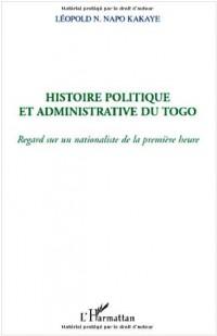 Histoire politique et aministrative du Togo : Regard sur un nationaliste de la première heure
