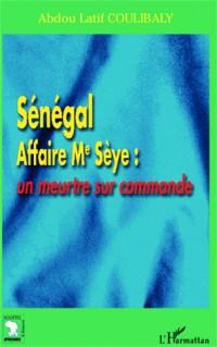 Sénégal Affaire Me Sèye : un meurtre sur commande