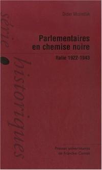 Parlementaires en chemise noire : Italie, 1922-1943