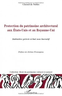 Protection du patrimoine architectural aux Etats-Unis et au Royaume-Uni : Initiative privée à but non lucratif