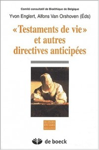 Testaments de vie et autres directives anticipées