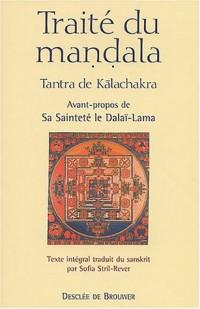 Traité du mandala : Tantra de Kalachakra