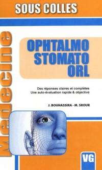 Ophtalmo Stomato ORL : Des réponses claires et complètes, une auto-évaluation rapide et objective