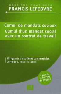 Cumul des mandats sociaux, cumul d'un mandat social avec un contrat de travail : Dirigeants de sociétés commerciales, Juridique, fiscal et social