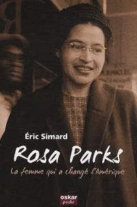 Rosa Parks, la femme qui a changé l'Amérique