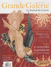 Grande Galerie, N° 13, Septembre-oct : 50 nouvelles acquisitions du Louvre à la loupe ; France 1500
