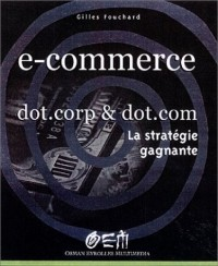 E-commerce dotcorps & dotcoms - La stratégie gagnante