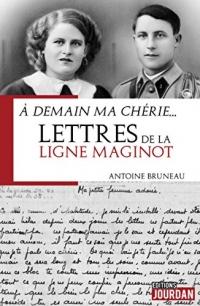 A demain ma chérie... Lettres de la ligne Maginot