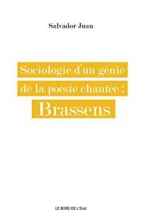 Sociologie d'un génie de la poésie chantée : Brassens