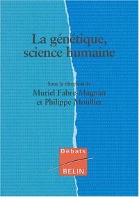 La génétique, science humaine