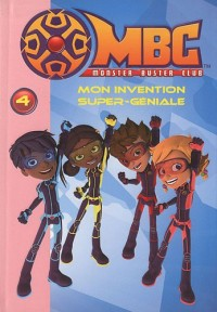 Monster Buster Club 04 - Mon invention super-géniale