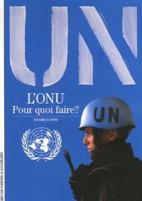 L'ONU, pour quoi faire ?