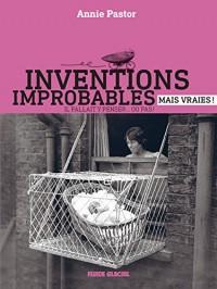 Inventions improbables mais vraies
