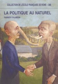 La politique au naturel : Comportement des hommes politiques et représentations publiques en France et en Italie du XIXe au XXIe siècle
