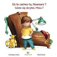 Où te caches-tu, Nounours ? - Gdzie sie skryles, Misiu ? (Livre + cahier d'activités bilingues en Français - Polonais)
