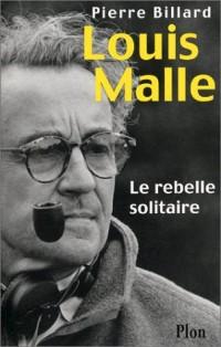 Louis Malle : Le rebelle solitaire