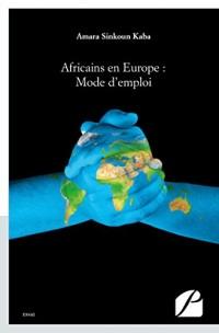 Africains en Europe : Mode d'emploi