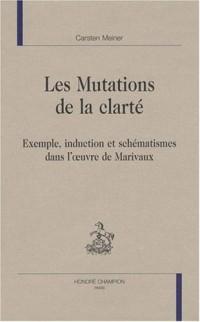 Les mutations de la clarté : Exemple, induction et schématismes dans l'oeuvre de Marivaux