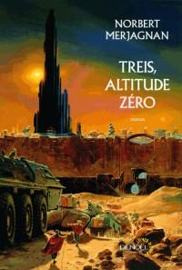 treis altitude zéros