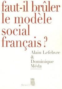 Faut-il brûler le modèle social français ?