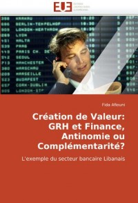 Cration de Valeur: Grh Et Finance, Antinomie Ou Complmentarit?