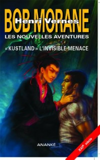 Bob Morane - Kustland, l'Invisible Menace