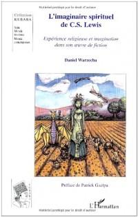 L'imaginaire spirituel de CS Lewis : Expérience religieuse et imagination dans son oeuvre de fiction