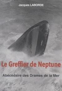 LE GREFFIER DE NEPTUNE, ABECEDAIRE DES DRAMES DE LA MER