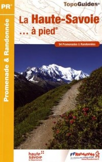 La Haute-Savoie à pied : 54 promenades et randonnées
