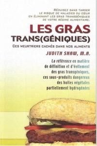 Les gras trans(géniques) : Ces meurtriers cachés dans nos aliments