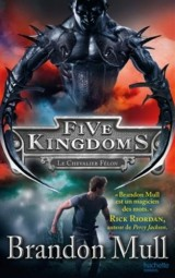 Five Kingdoms - Tome 2 - Le Chevalier Félon [Poche]