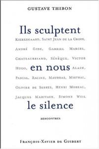 Ils sculptent en nous le silence : Rencontres
