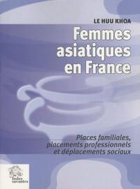 Femmes asiatiques en France : Places familiales, placements professionnels et déplacement sociaux