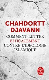 Comment lutter efficacement contre l'idéologie islamique [Poche]