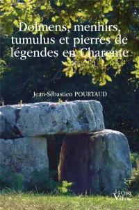 Dolmens, menhirs, tumulus et pierres de légendes en Charente