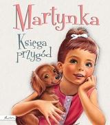 Martynka. KsiÄga przygĂld - Gilbert Delahaye [KSIÄĹťKA]