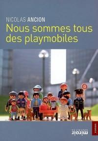 Nous sommes tous des playmobiles